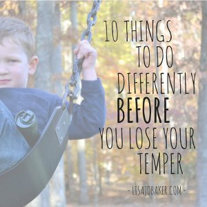 10 Things to do before you lose your temper
